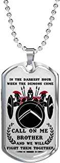 Personalized Brother Gifts TIO My Brother Dog Tag Chain Spartan Knight Necklace - Call On Me Brother - New Men's Jewelry - Veteran Gift/Militar Chain - Gag Gifts for Brother/Men