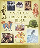 The Mythical Creatures Bible: The Definitive Guide to Legendary Beings (Volume 14) (Mind Body Spirit Bibles)