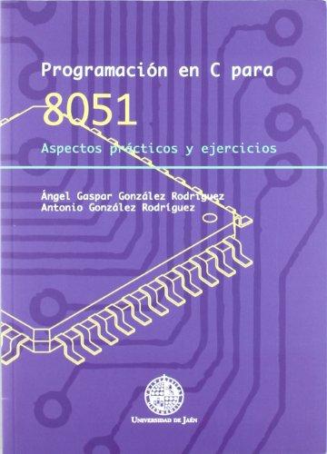 Programación en C para 8051. Aspectos prácticos y ejercicios (Techné)
