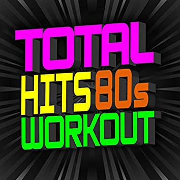 Total Hits 80s Workout