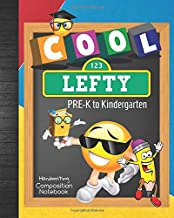 Cool Lefty PRE-K to Kindergarten Handwriting Composition Notebook: Left Hand Student Pre-Writing Skills Workbook Practice ...