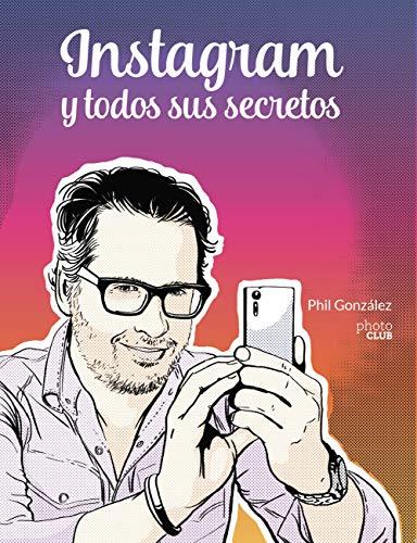 Instagram y todos sus secretos de Phil González