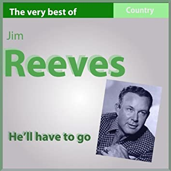 The Very Best of Jim Reeves: He'll Have to Go