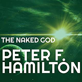 The Naked God     Night's Dawn Trilogy, Book 3              Auteur(s):                                                                                                                                 Peter F. Hamilton                               Narrateur(s):                                                                                                                                 John Lee                      Durée: 48 h et 37 min     20 évaluations     Au global 4,9