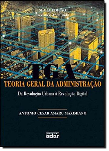 Teoria Geral Da Administração. Da Revolução Urbana À Revolução Digital