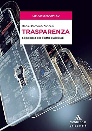 Trasparenza. Sociologia del diritto d'accesso