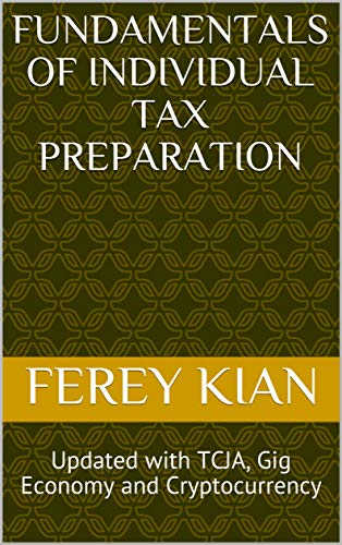 Fundamentals of Individual Tax Preparation: Updated with TCJA, Gig Economy and Cryptocurrency