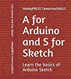 A for Arduino and S for Sketch: Learn the basics of Arduino Sketch through Tinkercad Simulation (English Edition)