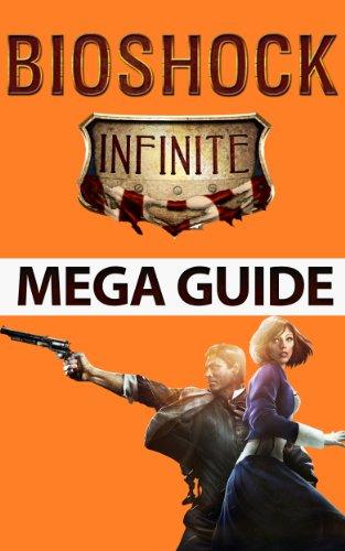 Bioshock Infinite Mega Guide: Codes, Tips, Tricks, and Complete Walkthrough (English Edition)