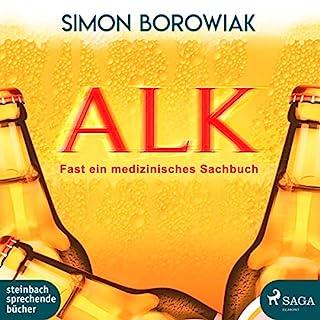 ALK: Fast ein medizinisches Sachbuch - jetzt aktualisiert!                   Autor:                                                                                                                                 Simon Borowiak                               Sprecher:                                                                                                                                 Wolfgang Berger                      Spieldauer: 6 Std. und 28 Min.     2 Bewertungen     Gesamt 5,0