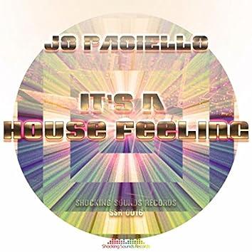 It's A House Feeling