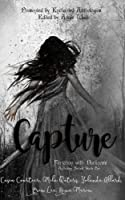 Capture: A Paranormal Romance Anthology Book One (Flirtation with Darkness) (Volume 1) 1985577356 Book Cover