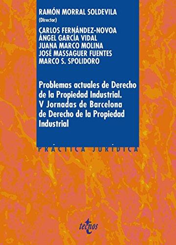 Problemas actuales de Derecho de la Propiedad Industrial: V Jornada de Barcelona de Derecho de la Propiedad Industrial (Derecho - Práctica Jurídica)