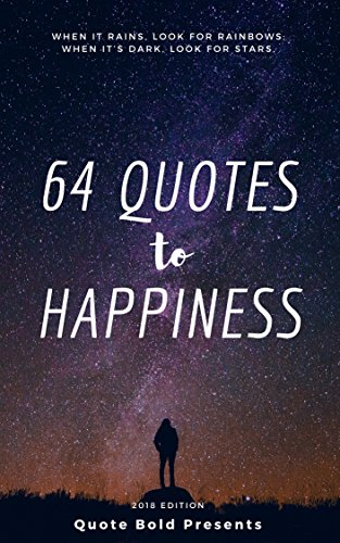 64 Quotes To Happiness Inspirational Quotes With Images To Keep You Motivated 2018 Kindle Edition By Truong Brian Hsu Charles Politics Social Sciences Kindle Ebooks Amazon Com