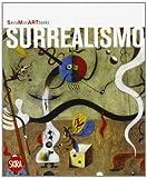 Surrealismo. Ediz. illustrata