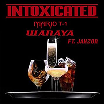 Intoxicated (feat. Jahzon)