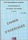 Mathématiques et traitement des données Bac Professionnel Agricole Module MP1 - Cahier d'exercices