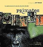 Primates: The Amazing World of Lemurs, Monkeys, and Apes