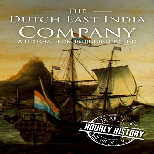 The Dutch East India Company: A History from Beginning to End cover art