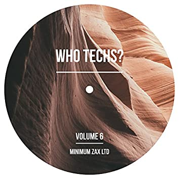 Who Techs? Volume 6