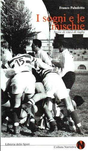 I sogni e le mischie. Storie di vita e di rugby