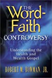 The Word-Faith Controversy