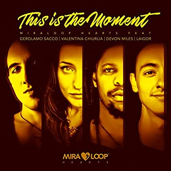 This Is the Moment (feat. Gerolamo Sacco, Valentina Chiurlia, Devon Miles, Laigor) [Miraloop Party]