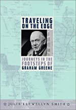 Traveling on the Edge: Journeys in the Footsteps of Graham Greene