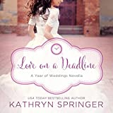 Love on a Deadline: An August Wedding Story - Kathryn Springer