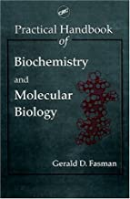 Practical Handbook of Biochemistry and Molecular Biology