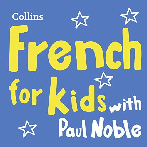 Learn French for Kids with Paul Noble – Complete Course, Steps 1-3: Easy and Fun! Titelbild