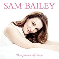 Power of Love by SAM BAILEY (2014-04-01)