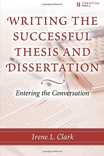 Clark, I: Writing the Successful Thesis and Dissertation: Entering the Conversation