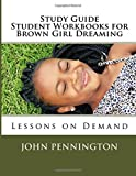 Study Guide Student Workbook for Brown Girl Dreaming: Lessons on Demand