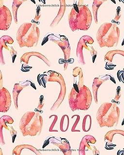 2020: Wochenplaner - rosa Flamingo Januar 2020 bis Dezember 2020 Planer Kalender - Flamingomuster Terminplaner auf Deutsch - hübsches und modernes Design (German Edition)