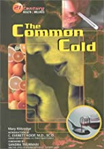 The Common Cold (21st Century Health and Wellness)