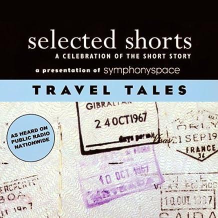 Selected Shorts: Travel Tales