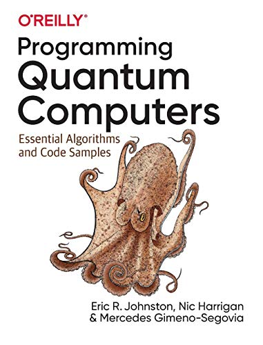 Programming Quantum Computers: E...