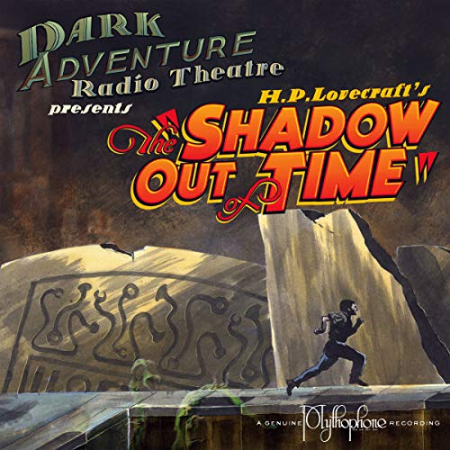 The Shadow out of Time                   By:                                                                                                                                 H.P. Lovecraft                               Narrated by:                                                                                                                                 H.P. Lovecraft Historical Society                      Length: 1 hr and 17 mins     7 ratings     Overall 5.0