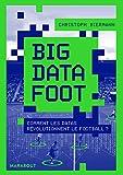 Big Data Foot - Comment les datas révolutionnent le football