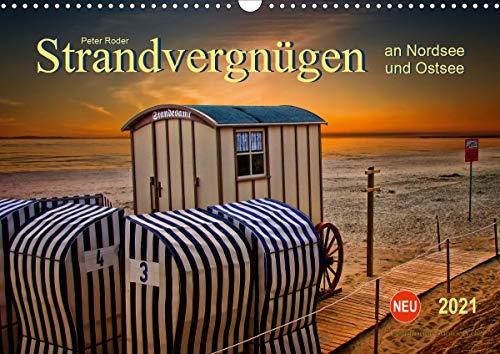 Strandvergnügen - an Nordsee und Ostsee (Wandkalender 2021 DIN A3 quer)