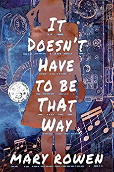 It Doesn't Have To Be That Way by [Mary Rowen, Jessica West]
