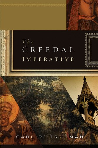 The Creedal Imperative (English Edition)