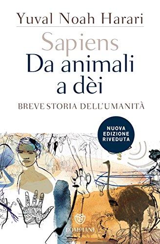 Sapiens. Da animali a dèi: Breve storia dell'umanità. Nuova edizione riveduta (Overlook) (Italian Edition)