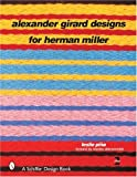 Alexander Girard Designs for Herman Miller (Schiffer Design Book)