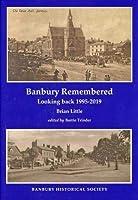 Banbury Remembered: Looking back 1995-2019