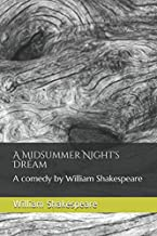 A Midsummer Night's Dream: A comedy by William Shakespeare