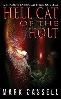 Hell Cat of the Holt - supernatural horror novella: black cat myths and legends by [Mark Cassell]