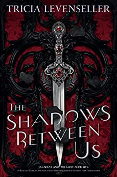 The Shadows Between Us by [Tricia Levenseller]
