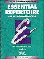 Essential Repertoire for the Developing Choir: Level 2 Tenor Bass, Teacher